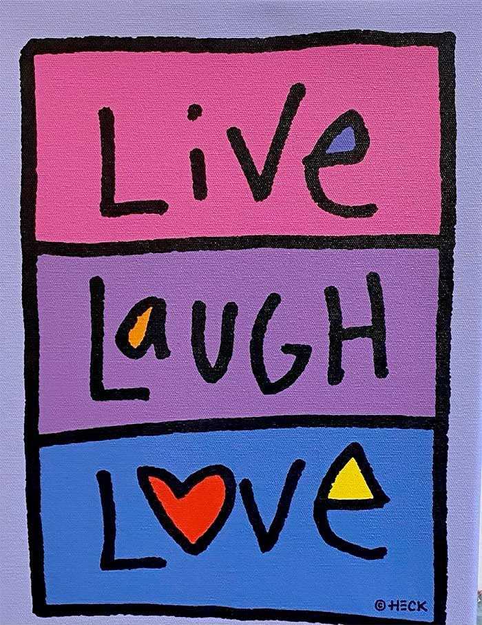 Ed Heck - LIVE LAUGH LOVE